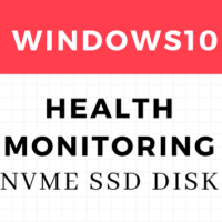 Windows10 NVMe SSDs disk Health Monitoring