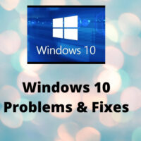 Windows 10 Problems & Fixes