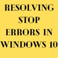 Resolving Stop Errors in Windows 10